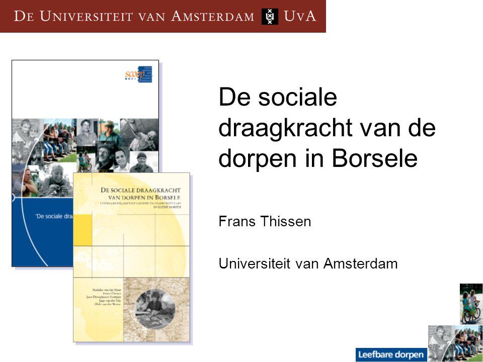 De sociale draagkracht van de dorpen in Borsele Frans Thissen Universiteit van Amsterdam