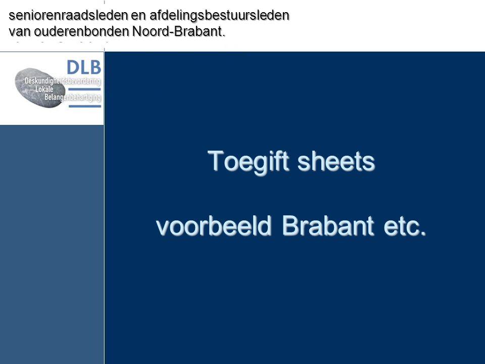 Toegift sheets voorbeeld Brabant etc. Seniorenbelang Valkenswaard seniorenraadsleden en afdelingsbestuursleden van ouderenbonden Noord-Brabant.