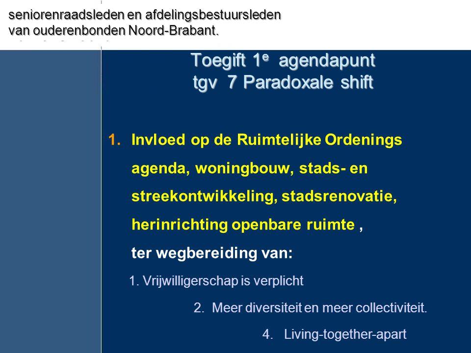 Toegift 1 e agendapunt tgv 7 Paradoxale shift 1.Invloed op de Ruimtelijke Ordenings agenda, woningbouw, stads- en streekontwikkeling, stadsrenovatie,