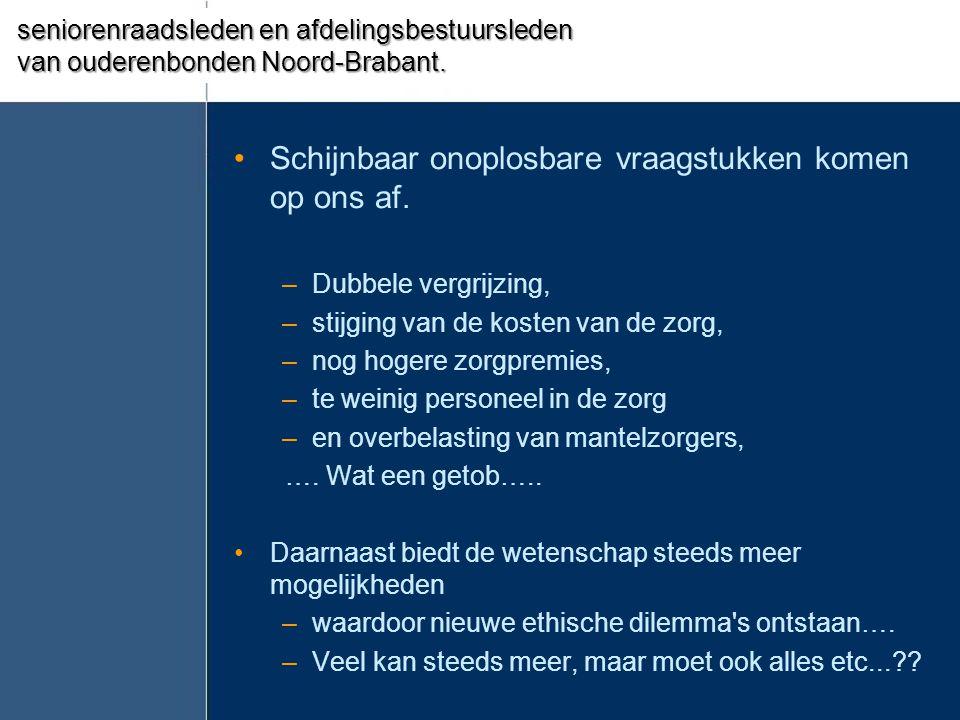 Noord Brabant, maar: •Leefomstandigheden erbarmelijk……….