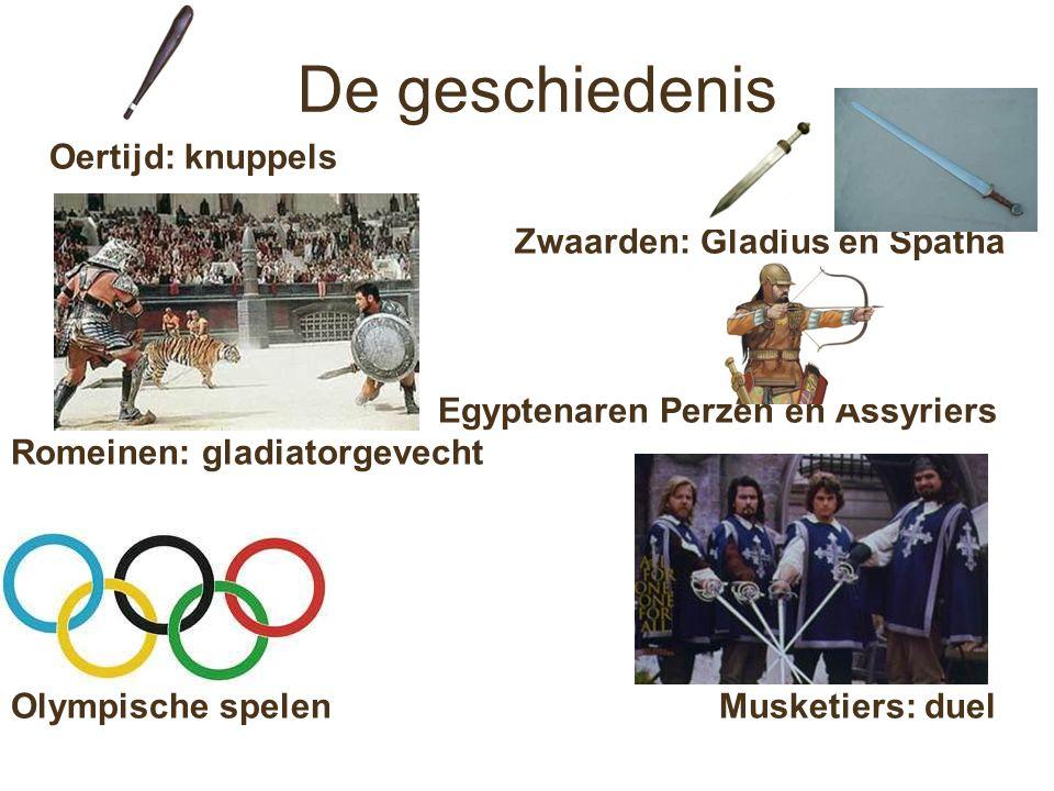 De geschiedenis Oertijd: knuppels Zwaarden: Gladius en Spatha Egyptenaren Perzen en Assyriers Romeinen: gladiatorgevecht Olympische spelen Musketiers: