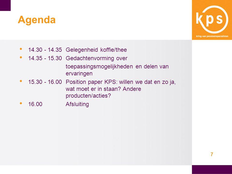 7 Agenda • 14.30 - 14.35Gelegenheid koffie/thee • 14.35 - 15.30Gedachtenvorming over toepassingsmogelijkheden en delen van ervaringen • 15.30 - 16.00Position paper KPS: willen we dat en zo ja, wat moet er in staan.