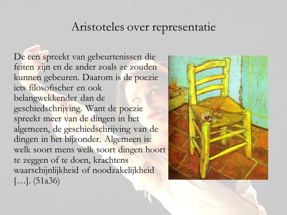 Aristoteles over representatie De een spreekt van gebeurtenissen die feiten zijn en de ander zoals ze zouden kunnen gebeuren. Daarom is de poezie iets