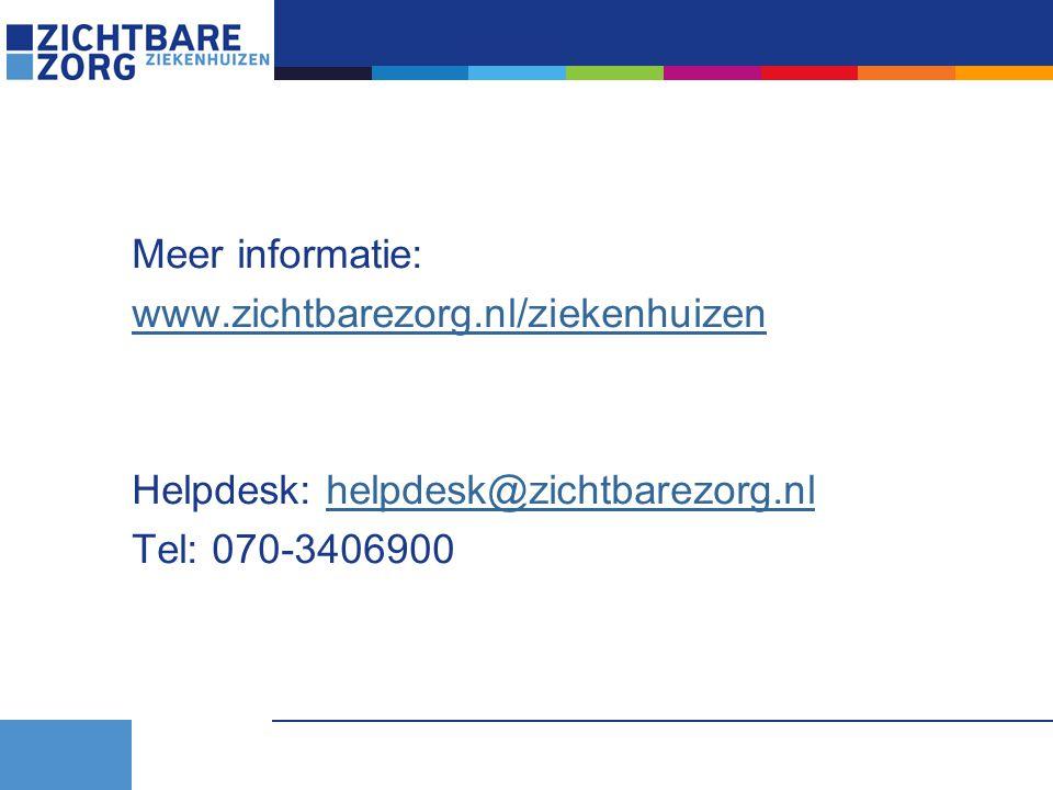 Meer informatie: www.zichtbarezorg.nl/ziekenhuizen Helpdesk: helpdesk@zichtbarezorg.nlhelpdesk@zichtbarezorg.nl Tel: 070-3406900