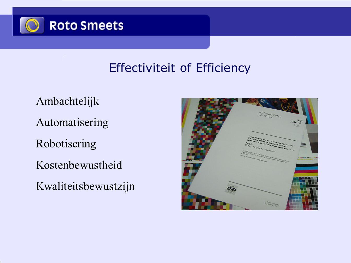 Effectiviteit of Efficiency Ambachtelijk Automatisering Robotisering Kostenbewustheid Kwaliteitsbewustzijn