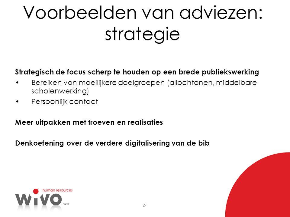 27 Strategisch de focus scherp te houden op een brede publiekswerking •Bereiken van moeilijkere doelgroepen (allochtonen, middelbare scholenwerking) •