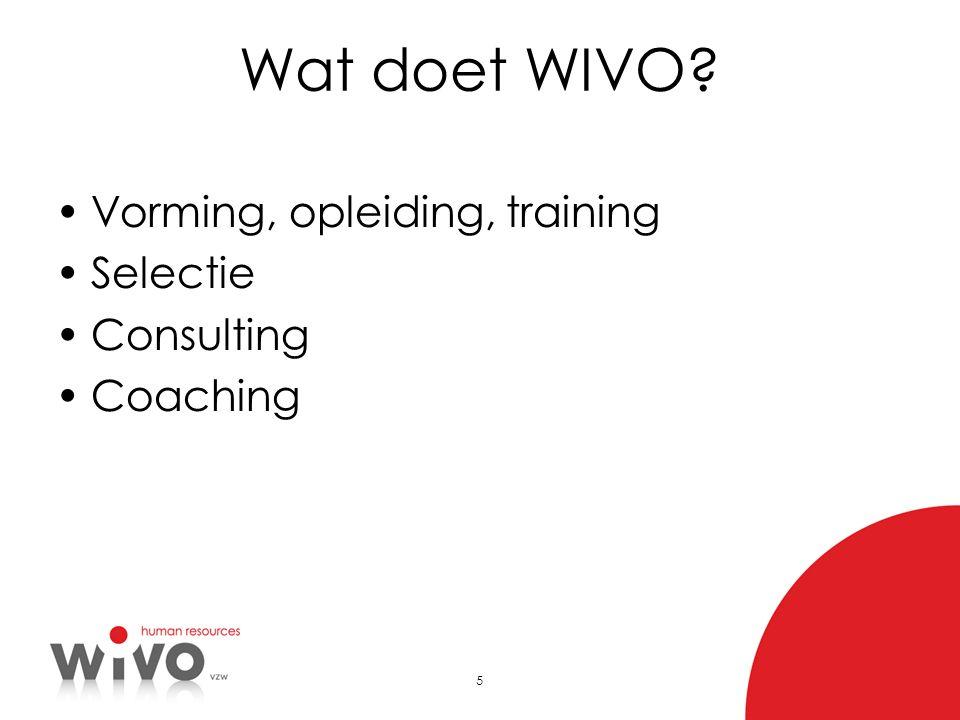 6 Missie van WIVO •WIVO WIL :  de openbare besturen helpen om een modern en harmonisch personeelsbeleid uit te bouwen  kwalitatieve oplossingen bieden in Human Resources en organisatieontwikkeling •WIVO WERKT :  op vraag van de klant en garandeert resultaat  vanuit een sterke, theoretische onderbouw en volgt met een open blik de nieuwste ontwikkelingen op •WIVO GARANDEERT :  een sterk geloof in het potentieel en de groei van mensen, teams en organisaties  dat de consultants vertrouwelijk en ethisch handelen