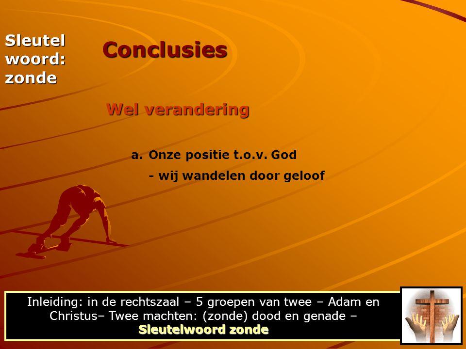 Sleutel woord: zonde Wel verandering Conclusies Sleutelwoord zonde Inleiding: in de rechtszaal – 5 groepen van twee – Adam en Christus– Twee machten:
