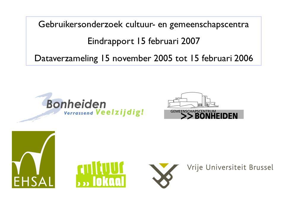 Gebruikersonderzoek cultuur- en gemeenschapscentra Eindrapport 15 februari 2007 Dataverzameling 15 november 2005 tot 15 februari 2006
