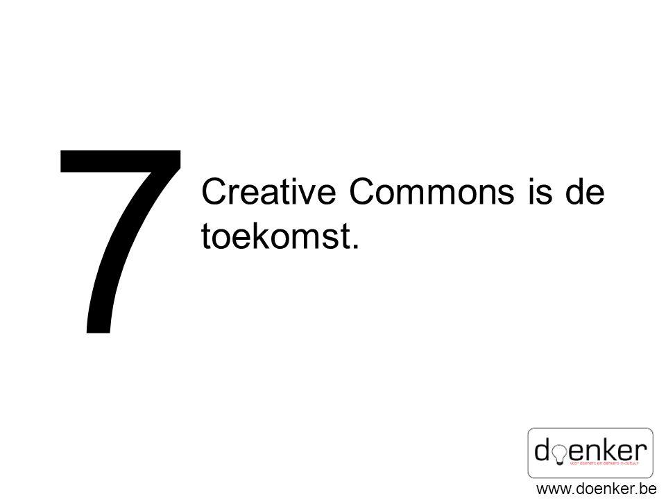 www.doenker.be 7 Creative Commons is de toekomst.