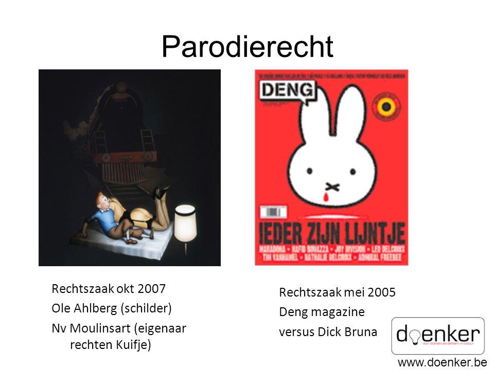 www.doenker.be Parodierecht Rechtszaak okt 2007 Ole Ahlberg (schilder) Nv Moulinsart (eigenaar rechten Kuifje) Rechtszaak mei 2005 Deng magazine versus Dick Bruna