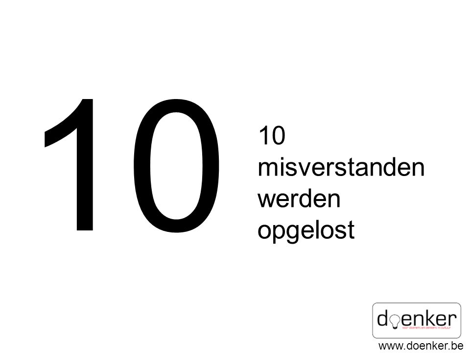 www.doenker.be 10 10 misverstanden werden opgelost