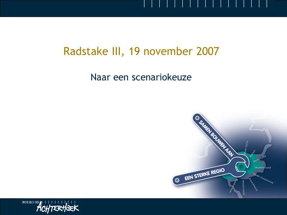 Radstake III, 19 november 2007 Naar een scenariokeuze