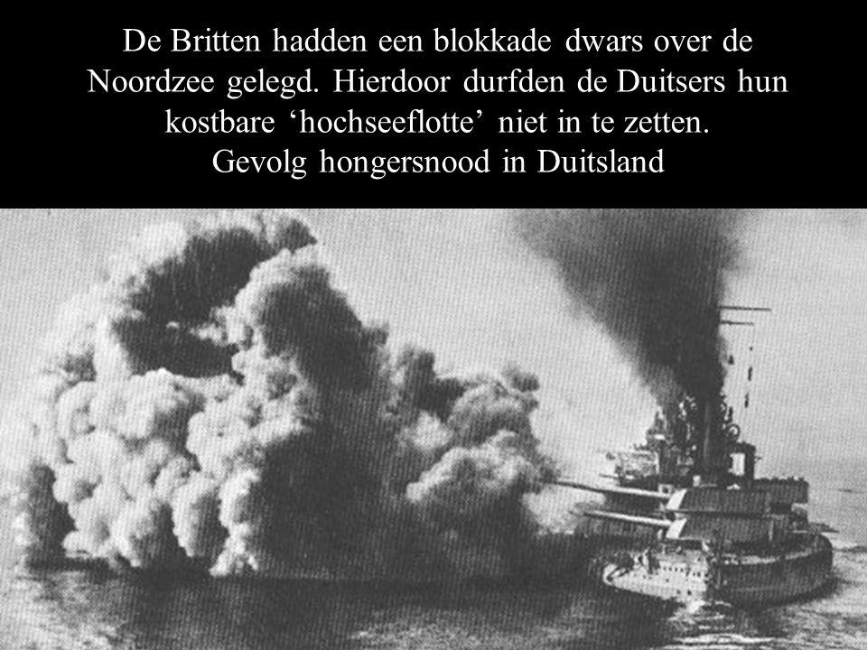 De Britten hadden een blokkade dwars over de Noordzee gelegd. Hierdoor durfden de Duitsers hun kostbare 'hochseeflotte' niet in te zetten. Gevolg hong
