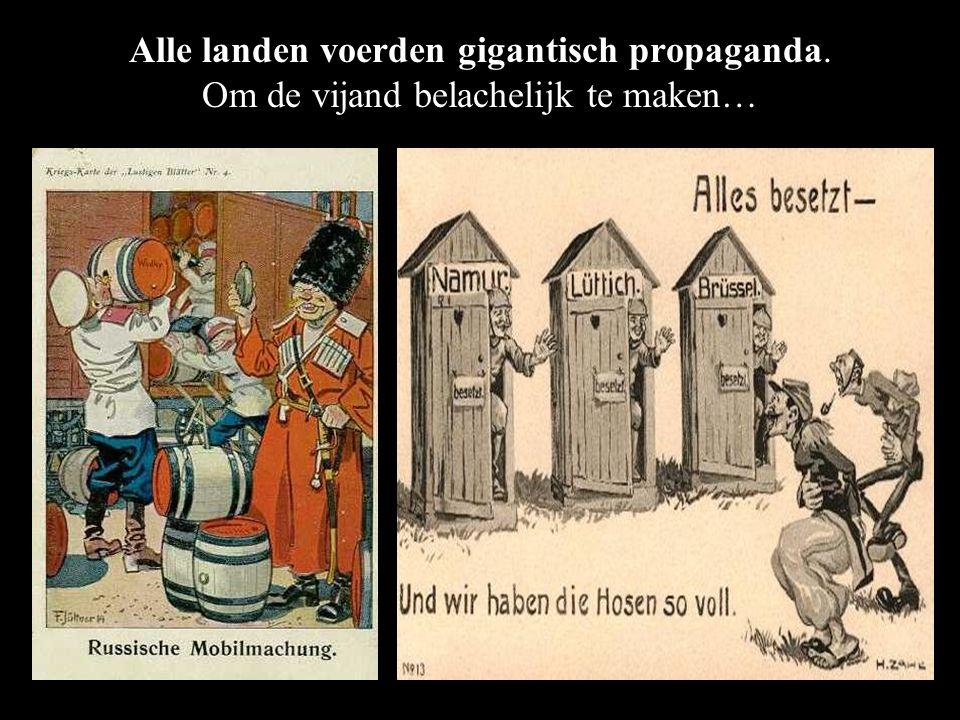 Alle landen voerden gigantisch propaganda. Om de vijand belachelijk te maken…