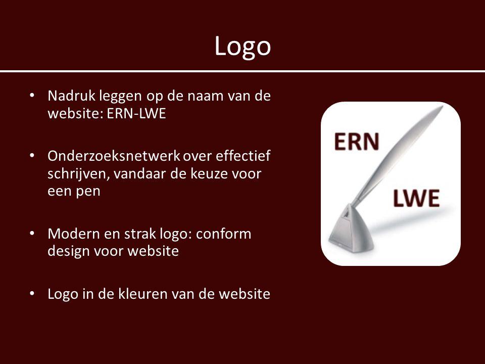 Logo • Nadruk leggen op de naam van de website: ERN-LWE • Onderzoeksnetwerk over effectief schrijven, vandaar de keuze voor een pen • Modern en strak logo: conform design voor website • Logo in de kleuren van de website