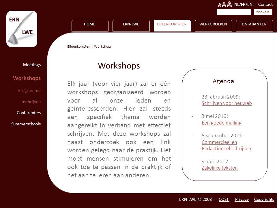 HOME Meetings Workshops Programma Inschrijven Conferenties Summerschools ERN-LWEBIJEENKOMSTENWERKGROEPENDATABANKEN ERN-LWE @ 2008 - COST - Privacy - C