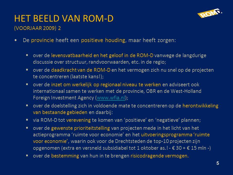 HET BEELD VAN ROM-D (VOORJAAR 2009) 2 •De provincie heeft een positieve houding, maar heeft zorgen:  over de levensvatbaarheid en het geloof in de RO