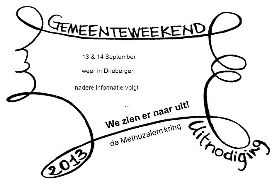 13 & 14 September weer in Driebergen nadere informatie volgt... We zien er naar uit! de Methuzalem kring