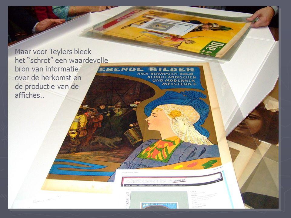 """Maar voor Teylers bleek het """"schrot"""" een waardevolle bron van informatie over de herkomst en de productie van de affiches.."""