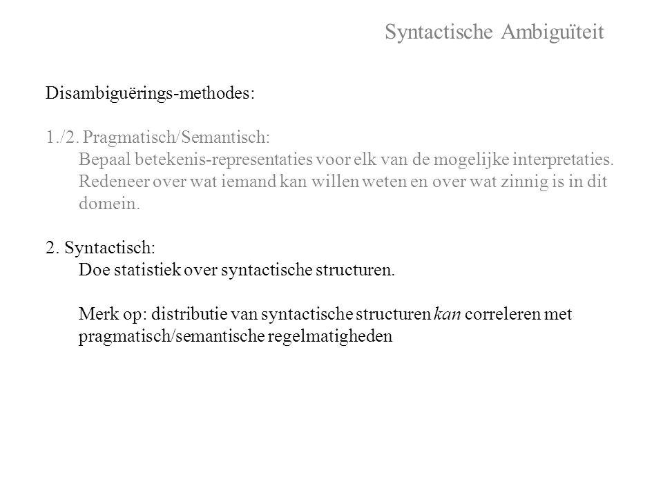 Oplossing: • PCFG s met verrijkte labels die niet-locale informatie coderen • Stochastic Tree Substitution Grammars
