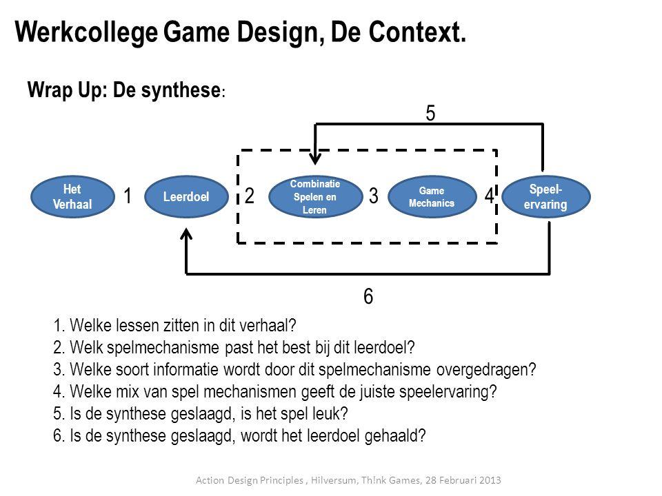 Wrap Up: De synthese : Werkcollege Game Design, De Context.