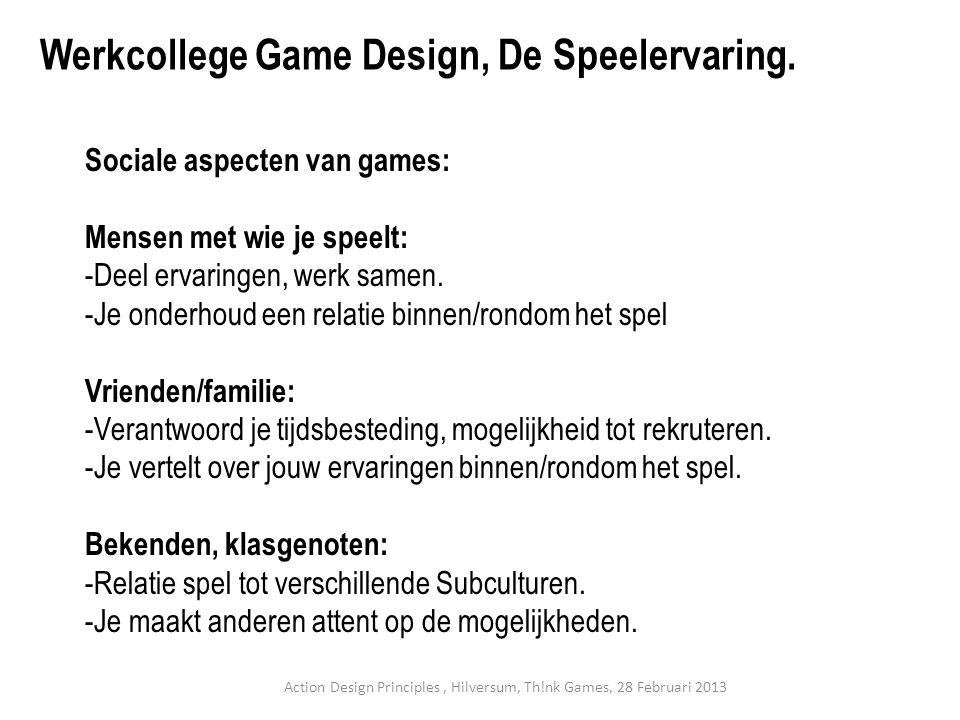 Sociale aspecten van games: Mensen met wie je speelt: -Deel ervaringen, werk samen.