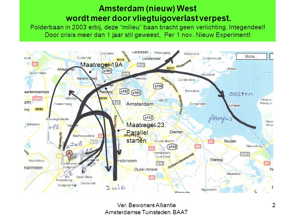 Ver. Bewoners Alliantie Amsterdamse Tuinsteden. BAAT 2 Amsterdam (nieuw) West wordt meer door vliegtuigoverlast verpest. Polderbaan in 2003 erbij, dez
