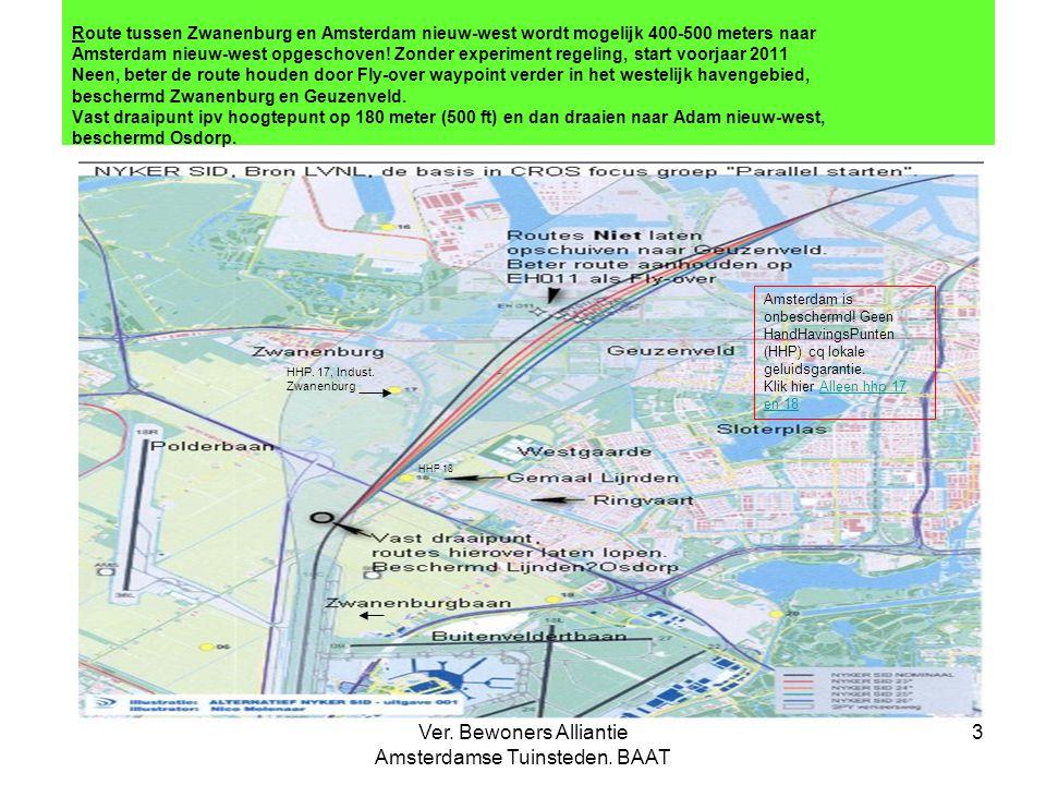 Ver. Bewoners Alliantie Amsterdamse Tuinsteden. BAAT 3 Route tussen Zwanenburg en Amsterdam nieuw-west wordt mogelijk 400-500 meters naar Amsterdam ni