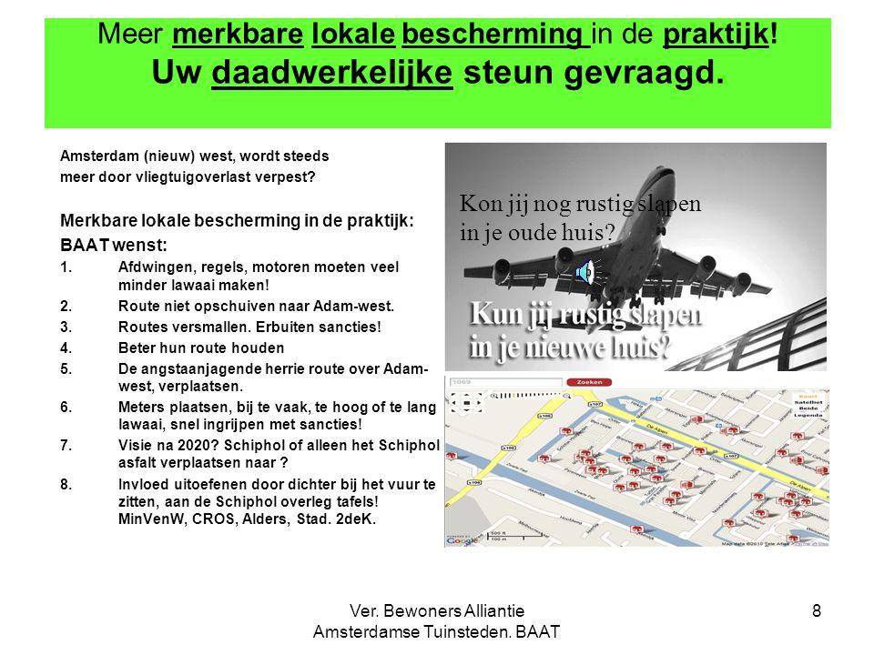 Ver. Bewoners Alliantie Amsterdamse Tuinsteden. BAAT 8 Meer merkbare lokale bescherming in de praktijk! Uw daadwerkelijke steun gevraagd. Amsterdam (n