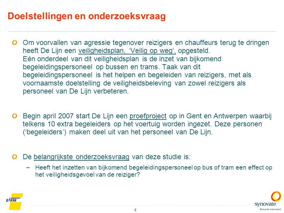 4 Om voorvallen van agressie tegenover reizigers en chauffeurs terug te dringen heeft De Lijn een veiligheidsplan, 'Veilig op weg', opgesteld. Eén ond