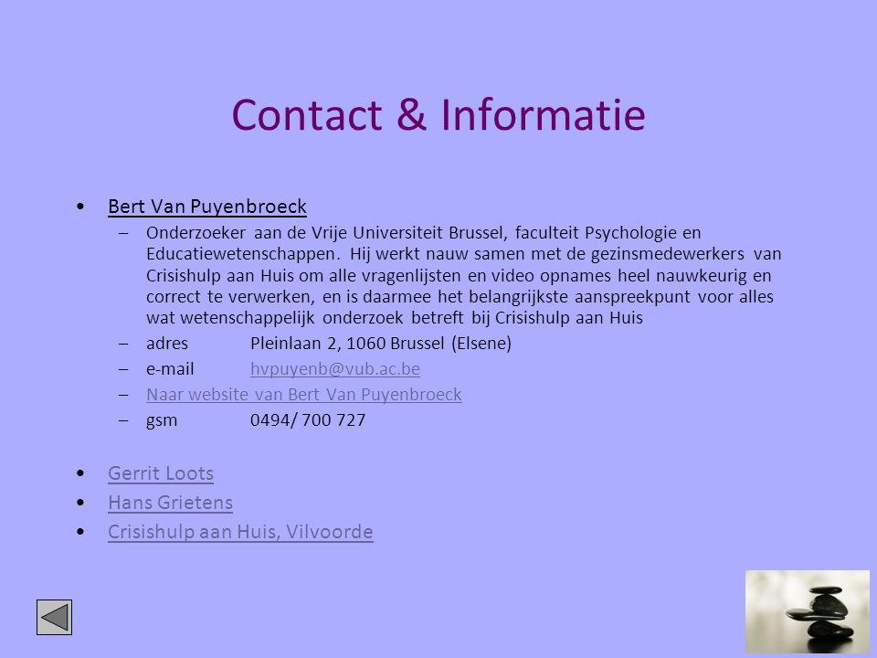 Contact & Informatie •Bert Van Puyenbroeck –Onderzoeker aan de Vrije Universiteit Brussel, faculteit Psychologie en Educatiewetenschappen. Hij werkt n