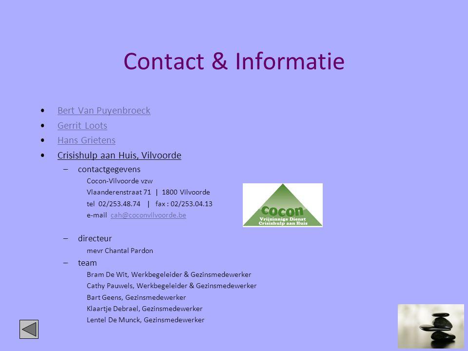 Contact & Informatie •Bert Van PuyenbroeckBert Van Puyenbroeck •Gerrit LootsGerrit Loots •Hans GrietensHans Grietens •Crisishulp aan Huis, Vilvoorde –