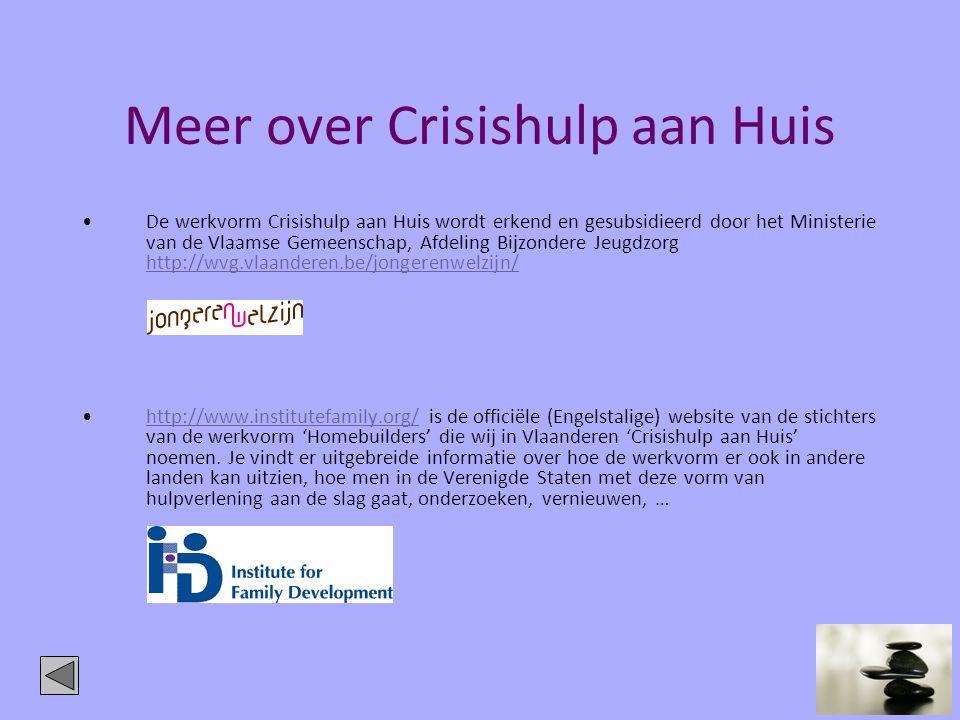 Meer over Crisishulp aan Huis •De werkvorm Crisishulp aan Huis wordt erkend en gesubsidieerd door het Ministerie van de Vlaamse Gemeenschap, Afdeling