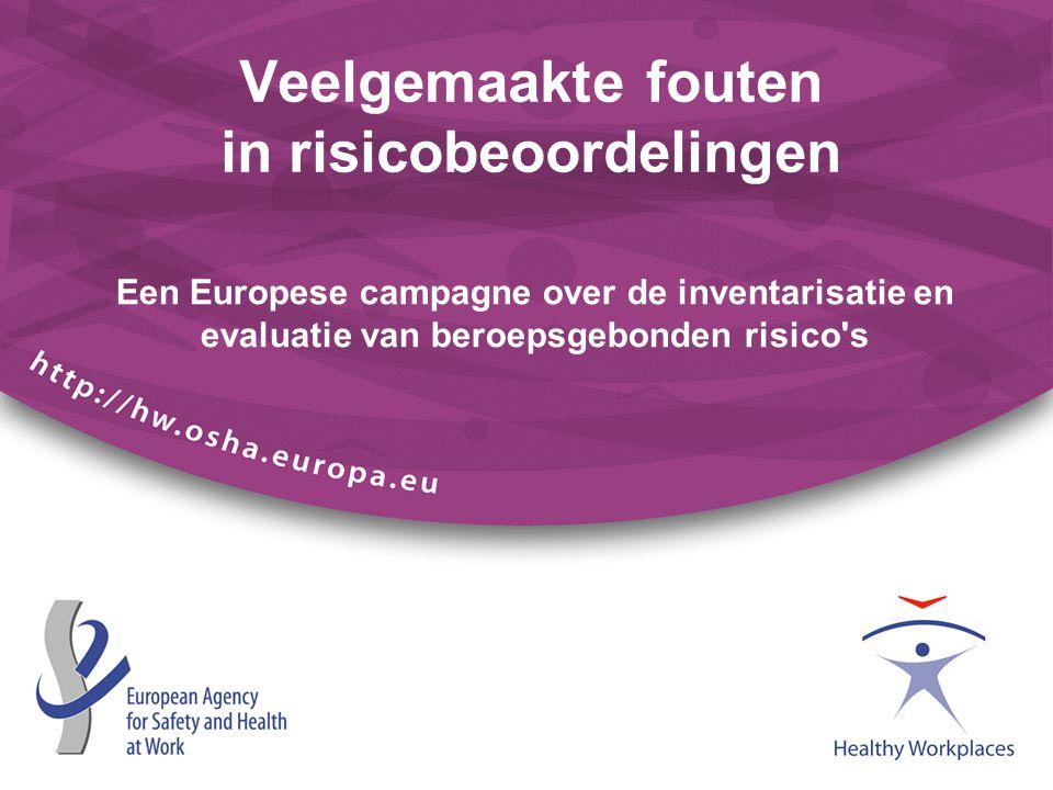Een Europese campagne over de inventarisatie en evaluatie van beroepsgebonden risico's Veelgemaakte fouten in risicobeoordelingen