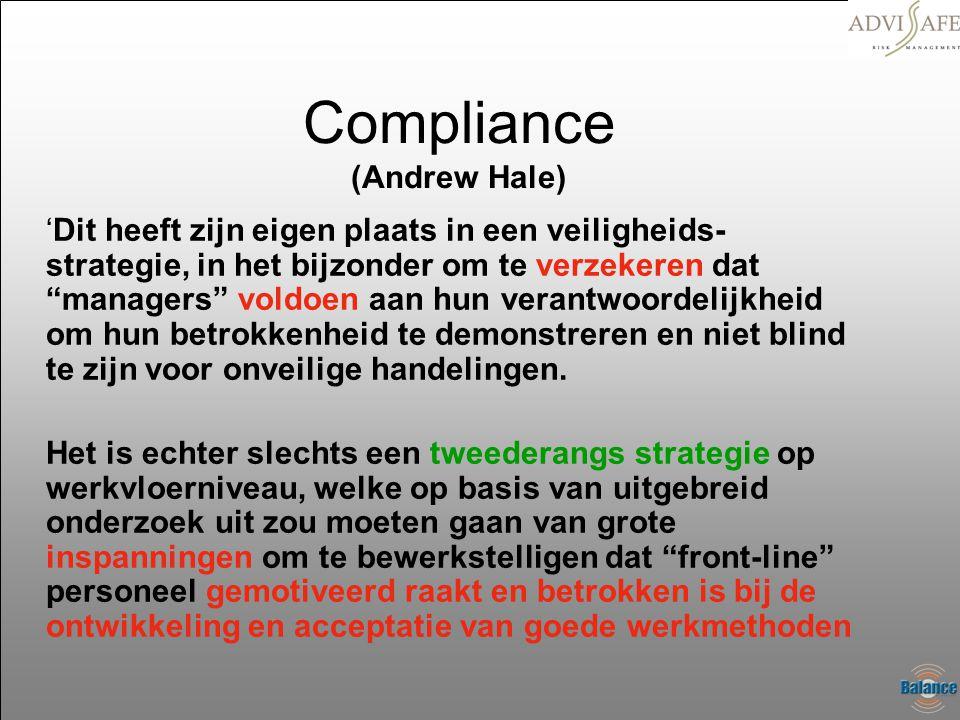 """Compliance (Andrew Hale) 'Dit heeft zijn eigen plaats in een veiligheids- strategie, in het bijzonder om te verzekeren dat """"managers"""" voldoen aan hun"""