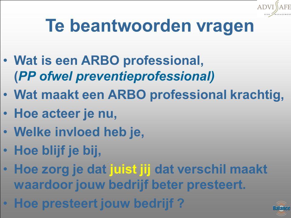 •Wat is een ARBO professional, (PP ofwel preventieprofessional) •Wat maakt een ARBO professional krachtig, •Hoe acteer je nu, •Welke invloed heb je, •