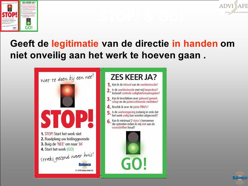 Geeft de legitimatie van de directie in handen om niet onveilig aan het werk te hoeven gaan. STOP! & GO!