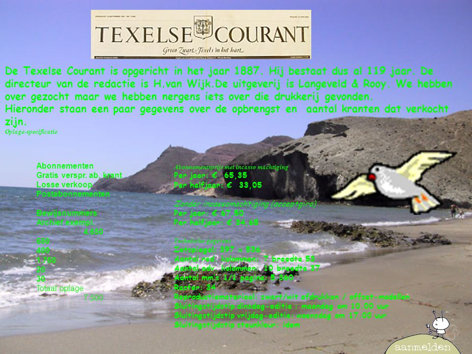 De Texelse Courant is opgericht in het jaar 1887.Hij bestaat dus al 119 jaar.