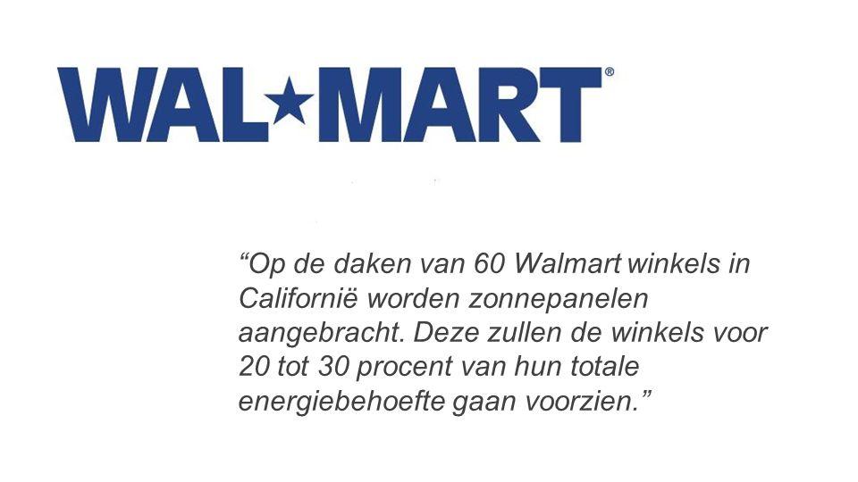 """""""Op de daken van 60 Walmart winkels in Californië worden zonnepanelen aangebracht. Deze zullen de winkels voor 20 tot 30 procent van hun totale energi"""