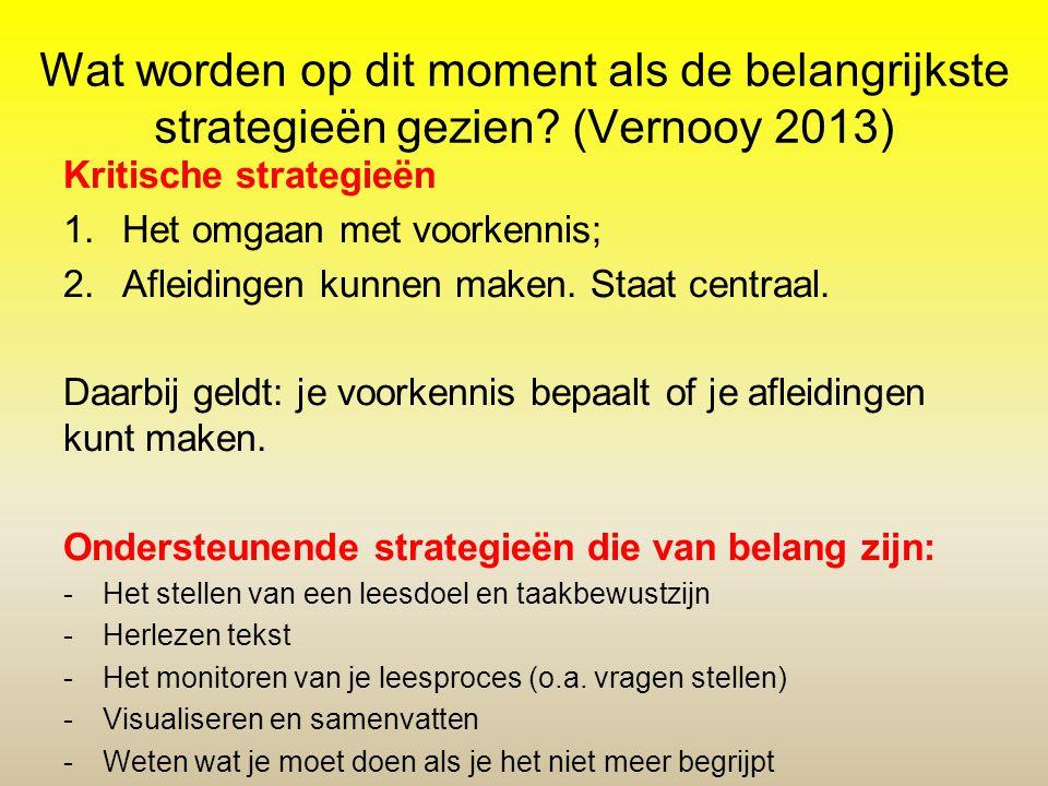 Wat worden op dit moment als de belangrijkste strategieën gezien? (Vernooy 2013) Kritische strategieën 1.Het omgaan met voorkennis; 2.Afleidingen kunn