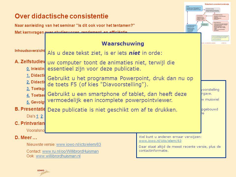 beoordeling op vooraf vastgelegde en door de student begrepen criteria examinator docent © IOWO 201112 4.