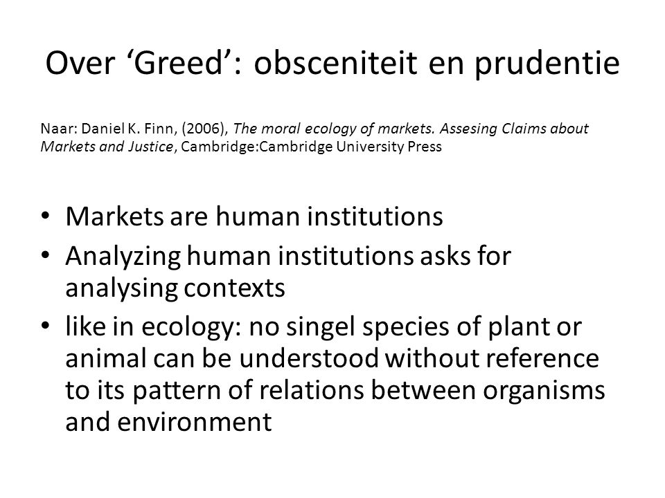Over 'Greed': obsceniteit en prudentie Naar: Daniel K.