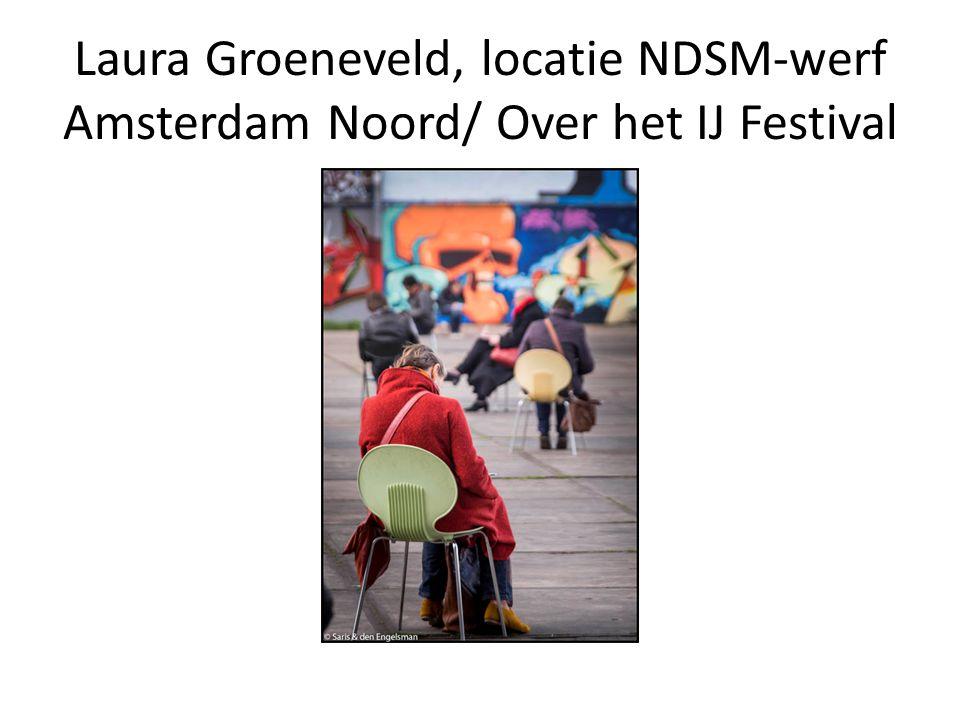 Laura Groeneveld, locatie NDSM-werf Amsterdam Noord/ Over het IJ Festival