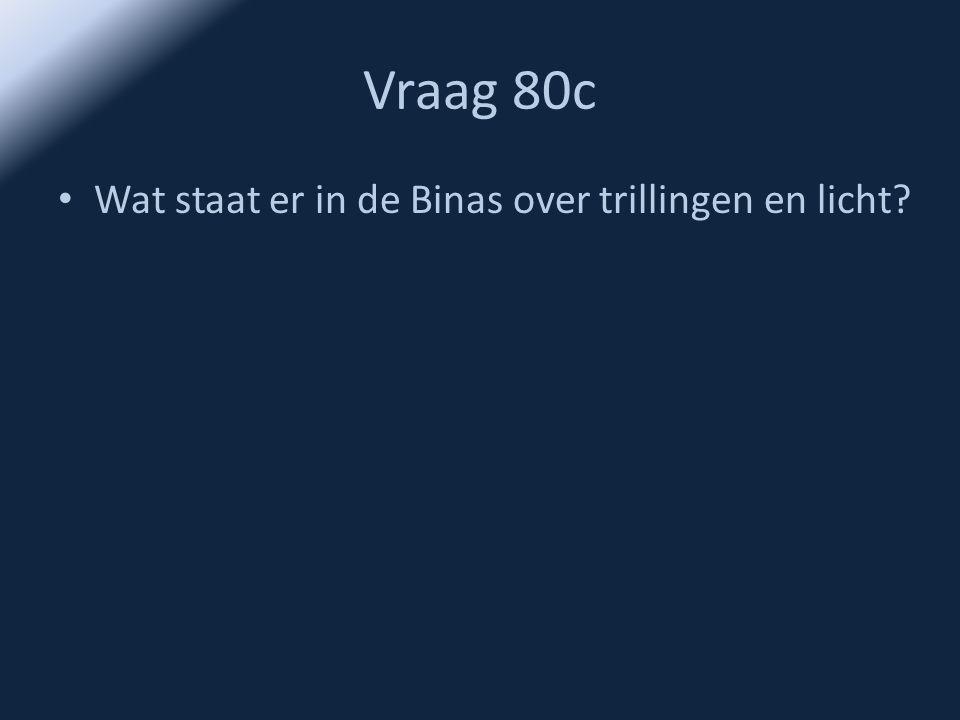 Vraag 80c • Wat staat er in de Binas over trillingen en licht?