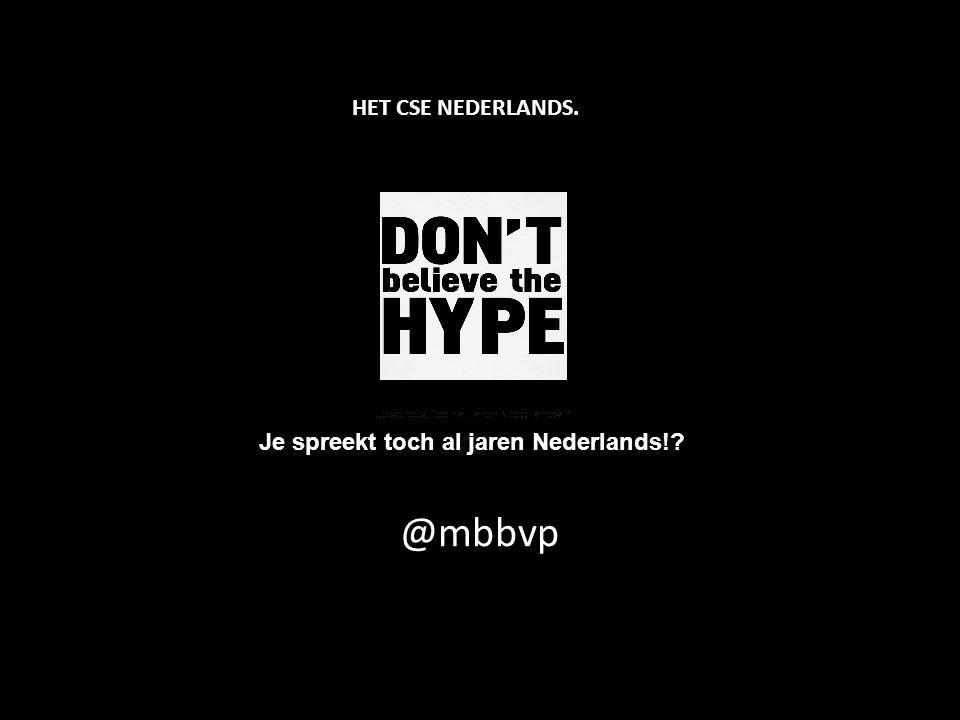 @mbbvp HET CSE NEDERLANDS. Je spreekt toch al jaren Nederlands!?
