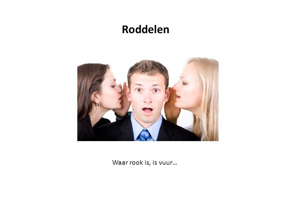 Roddel 4 Wie zomaar zijn vertrouwen geeft is lichtzinnig, wie die fout begaat benadeelt zichzelf.