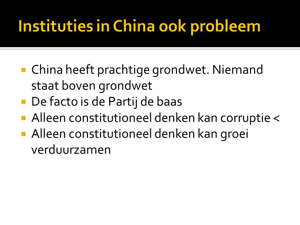  China heeft prachtige grondwet. Niemand staat boven grondwet  De facto is de Partij de baas  Alleen constitutioneel denken kan corruptie <  Allee