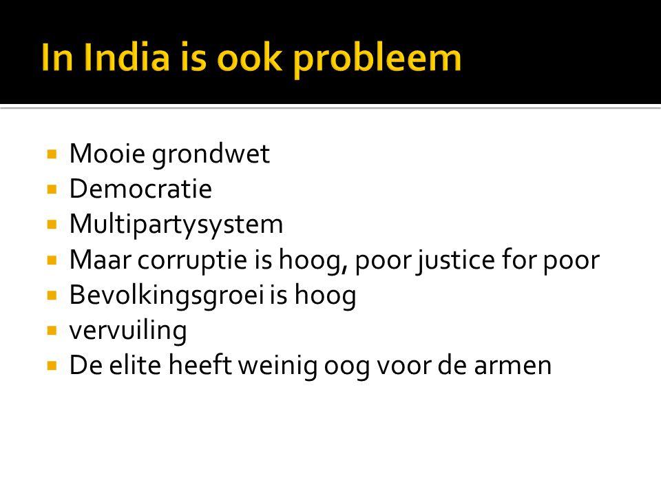  Mooie grondwet  Democratie  Multipartysystem  Maar corruptie is hoog, poor justice for poor  Bevolkingsgroei is hoog  vervuiling  De elite hee
