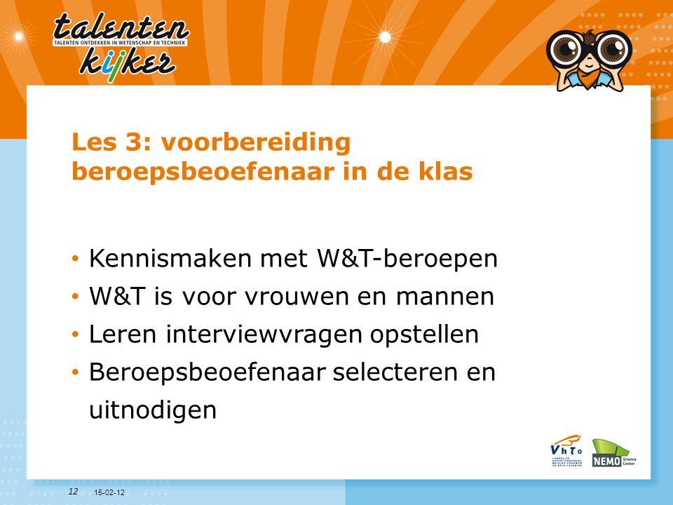 12 Les 3: voorbereiding beroepsbeoefenaar in de klas • Kennismaken met W&T-beroepen • W&T is voor vrouwen en mannen • Leren interviewvragen opstellen